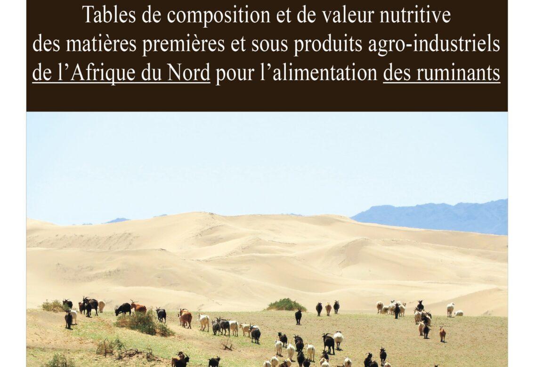 Tables de composition et de valeur nutritive des matières premières et sous produits agroindustriels de l'Afrique du Nord pour l'alimentation des ruminants