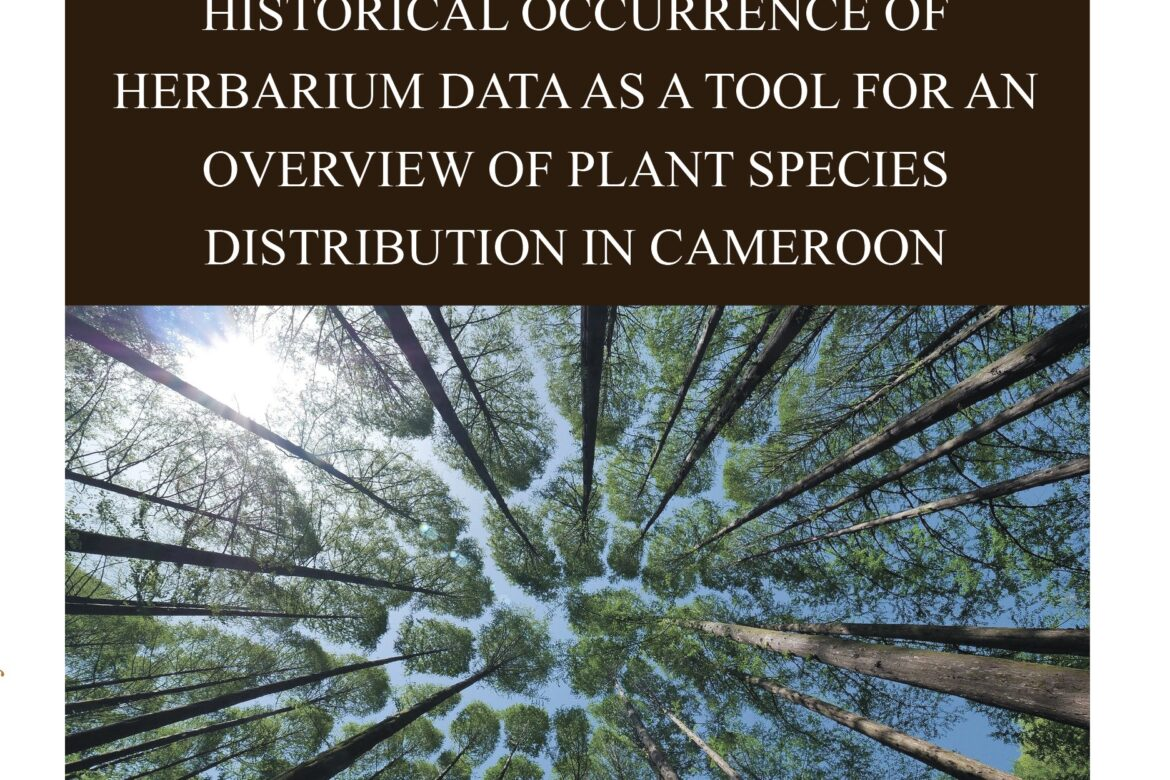 HISTORICAL OCCURRENCE OF HERBARIUM DATA AS A TOOL FOR AN OVERVIEW OF PLANT SPECIES DISTRIBUTION IN CAMEROON